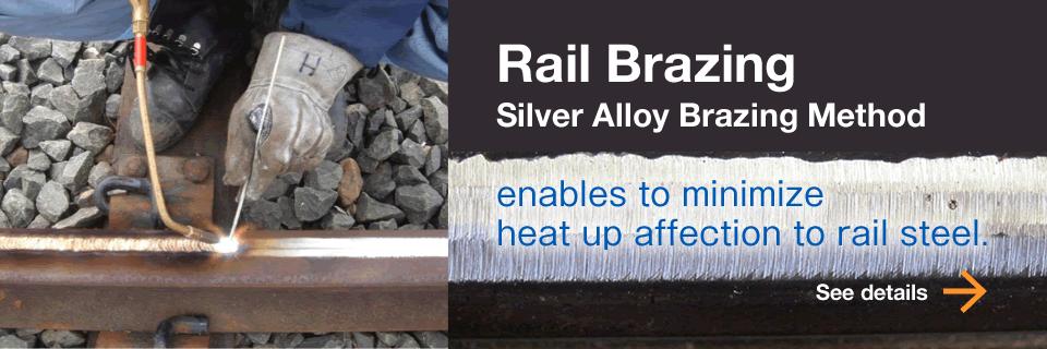 Rail Brazing (Silver Alloy Brazing Method)